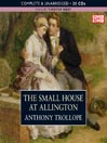 The Small House At Allington (MP3): Chronicles of Barsetshire, Book 5